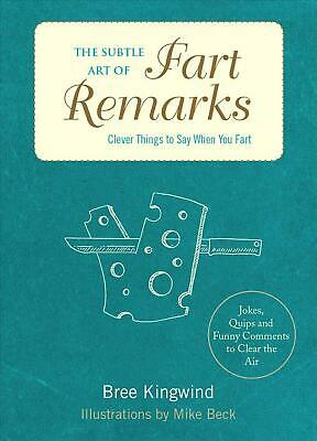 Subtle Art of Fart Remarks by Bree Kingwind Hardcover Book Free Shipping!