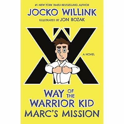 Marc's Mission: Way of the Warrior Kid (a Novel) (Way  - Paperback NEW Willink,