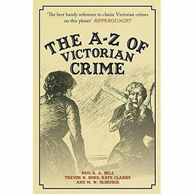 A-Z of Victorian Crime -  NEW Bell, Neil R. A