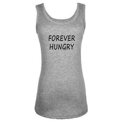Forever Hungry Graphic Design Womens Girls Sports Vests Sleeveless Tank Tops New