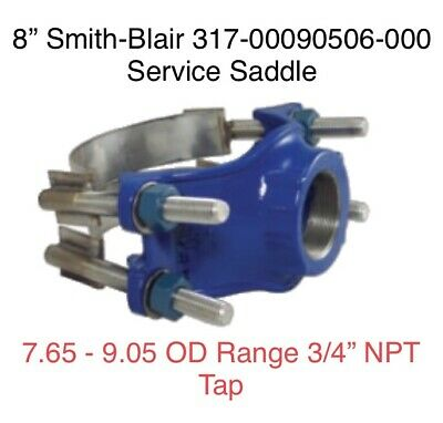 "8"" X 3/4"" NPT Pipe Tap SMITH-BLAIR Service Saddle 31700090506000 7.69-9.05 OD"