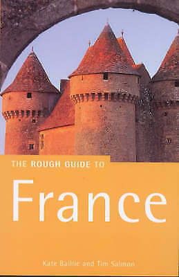 """VERY GOOD"" The Rough Guide to France: Seventh Edition, Salmon, Tim,Baillie, Kat"