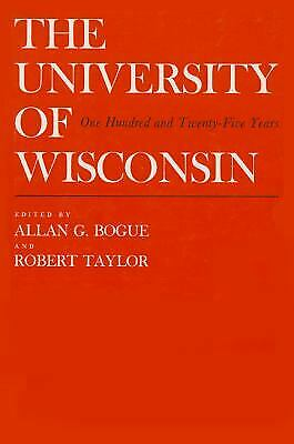 The University of Wisconsin : One Hundred and Twenty-Five Years  (NoDust)