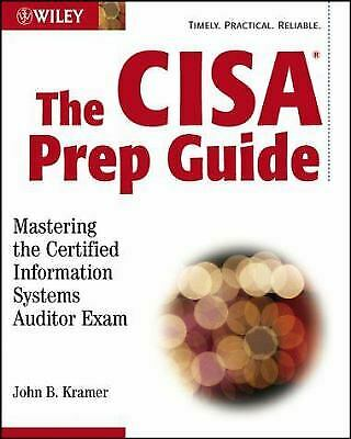 The CISA? Prep Guide : Mastering the Certified Information Systems Auditor Exam