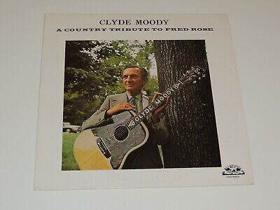 CLYDE MOODY a country tribute to Fred Rose Lp RECORD COUNTRY 1976
