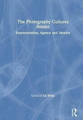 The Photography Cultures Reader: Representation, Agency and Identity (English) H