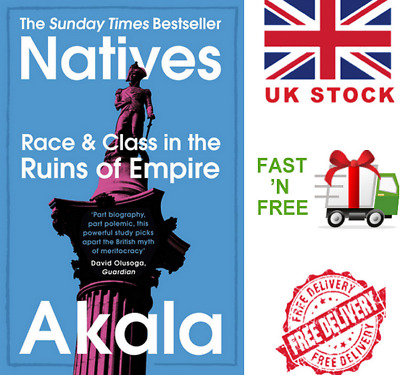 Natives: Race and Class in the Ruins of Empire (Paperback) Book by Akala | New