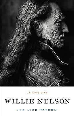Willie Nelson : An Epic Life  (NoDust) by Joe Nick Patoski