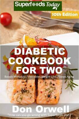 Diabetic Cookbook For Two Over 320 Diabetes Type 2 Recipes