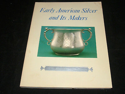 Antique Reference Book Early American Silver And Its Makers Ed By Jane Kolter