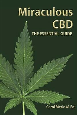 Miraculous CBD: The Essential Guide by Merlo M. Ed, Carol -Paperback