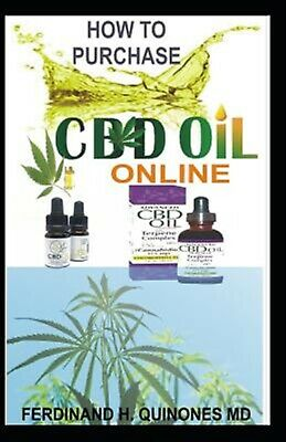 How Purchase CBD Oil Online Ultimate Guide on How Purc by Quinones M D Ferdinand