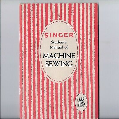 1958 Singer Student's Manual of MACHINE SEWING- -221-66-201-20-15-127