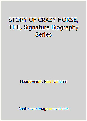 STORY OF CRAZY HORSE, THE, Signature Biography Series  (NoDust)