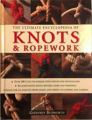 The Ultimate Encyclopedia of Knots & Ropework by Geoffrey Budworth