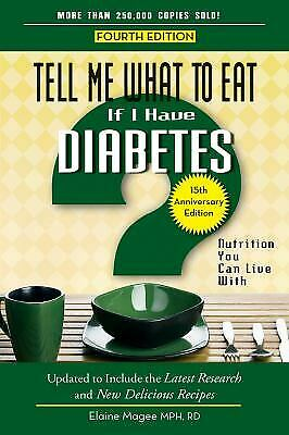 Tell Me What to Eat If I Have Diabetes, Fourth Edition : Nutrition You Can...