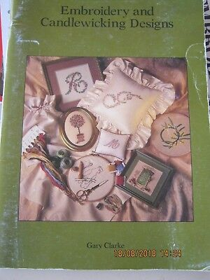 Embroidery + Candlewicking Designs By Gary Clarke 77 Page Info +  Projects