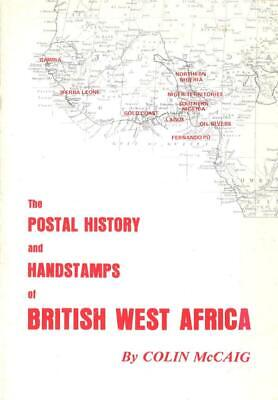 McCaig, Colin, The Postal History and Handstamps of British West Afrika, 1978