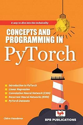 Concepts and Programming in PyTorch by Vasudevan Chitra