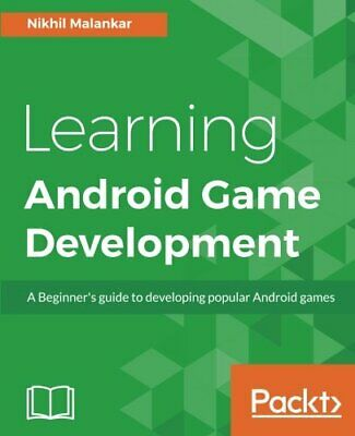 Learning Android Game Development: A Beginner's guide to developing popular A…