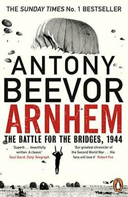 Arnhem: The Battle for the Bridges 1944: The by Antony Beevor New Paperback Book