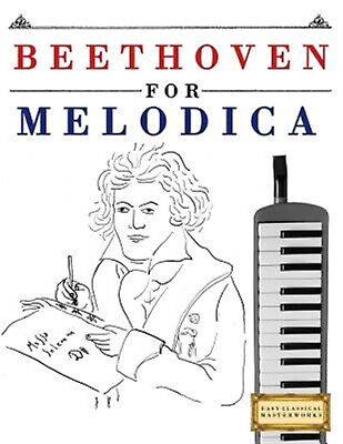 Beethoven for Melodica 10 Easy Themes for Melodica Beginner Book by Easy Classic
