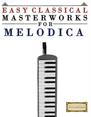 Easy Classical Masterworks for Melodica Music Bach Beethoven by Masterworks Easy