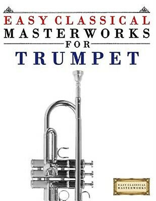 Easy Classical Masterworks for Trumpet Music Bach Beethoven by Masterworks Easy