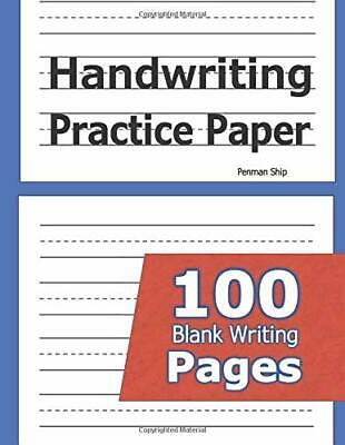 Handwriting Practice Paper: 100 Blank Writing  by Penman Ship New Paperback Book