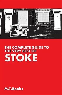 The Complete Guide to the Very Best of Stoke by Books, Mt -Paperback