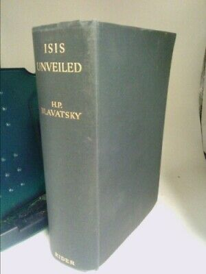 Isis Unveiled: A Master Key to the Mysteries of Ancient and Modern Science...