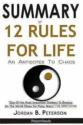 SUMMARY 12 Rules for Life : An Antidote to Chaos