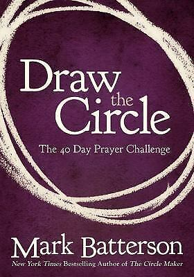 Draw the Circle : The 40 Day Prayer Challenge  (ExLib) by Mark Batterson