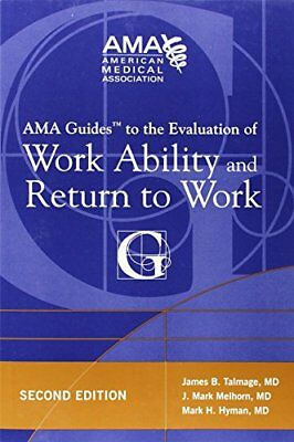 NEW - AMA Guides to the Evaluation of Work Ability and Return to Work