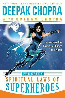 The Seven Spiritual Laws of Superheroes : Harnessing Our Power to Change the...