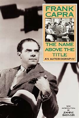 The Name Above the Title by Capra, Frank -Paperback