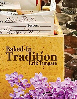 NEW - Baked-in Tradition: Family Recipes Passed From One Generation to the Next