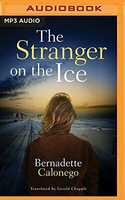 NEW - Stranger on the Ice, The by Bernadette Calonego
