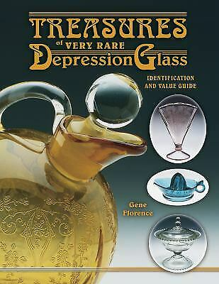 Treasures of Very Rare Depression Glass by Gene Florence; Cathy Florence