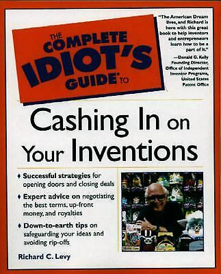 The Complete Idiot's Guide to Cashing in on Your Inventions