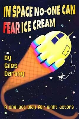 In Space No-One Can Fear Ice Cream by Darling, Giles -Paperback