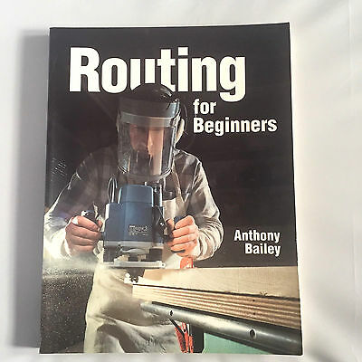 Routing for Beginners Guild Of Master Craftsmen Anthony Bailey