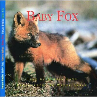 Baby Fox (Nature Babies Series) - Paperback NEW Lang, Aubrey 2003-04-01