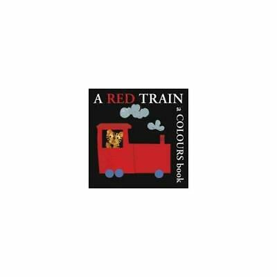 A Red Train: A Colours Book (Boxer Concepts - Board book NEW Ford, Bernette 2008