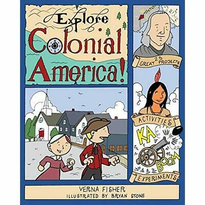 Explore Colonial America!: 25 Great Projects, Activitie - Paperback NEW Verna Fi