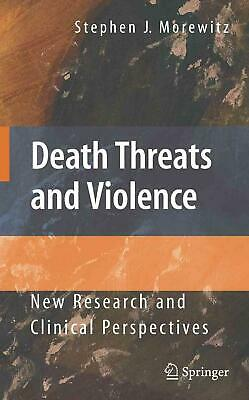 Death Threats and Violence: New Research and Clinical Perspectives by Stephen J.