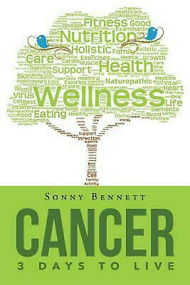 """Cancer: 3 Days to Live by Warren """"Sonny"""" Bennett (English) Paperback Book Free S"""
