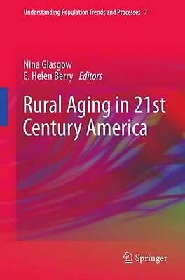 Rural Aging in 21st Century America by Nina Glasgow (English) Paperback Book Fre