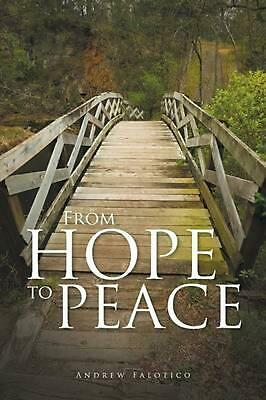 From Hope to Peace by Andrew Falotico (English) Paperback Book Free Shipping!