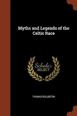 Myths and Legends of the Celtic Race by Thomas Rolleston Paperback Book Free Shi